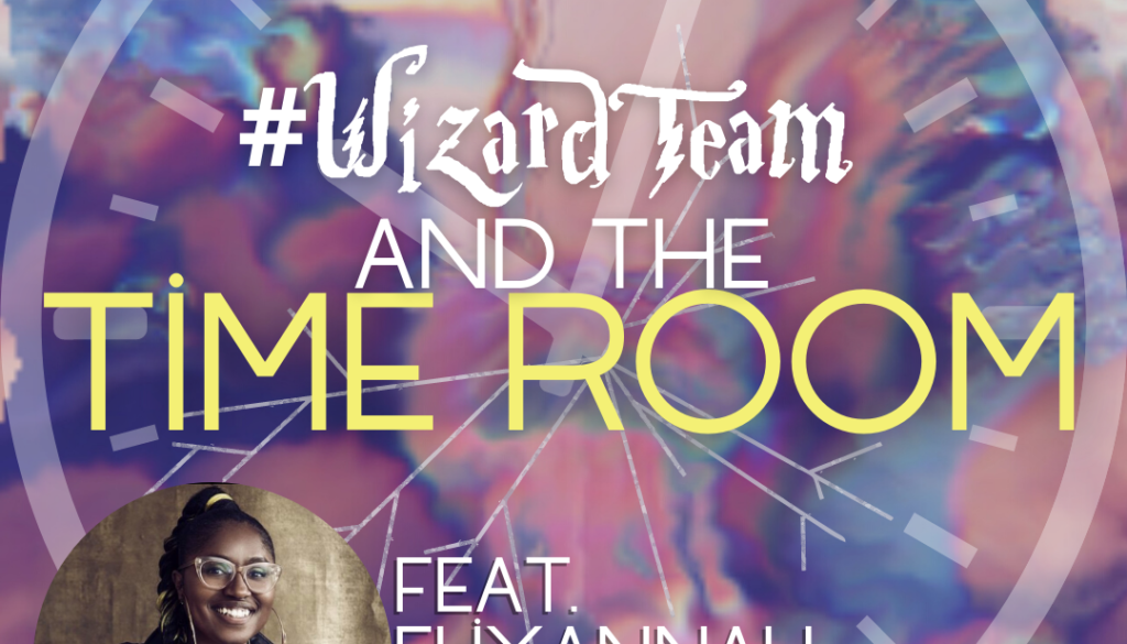 Copy of #WizardTeam and the Time Room