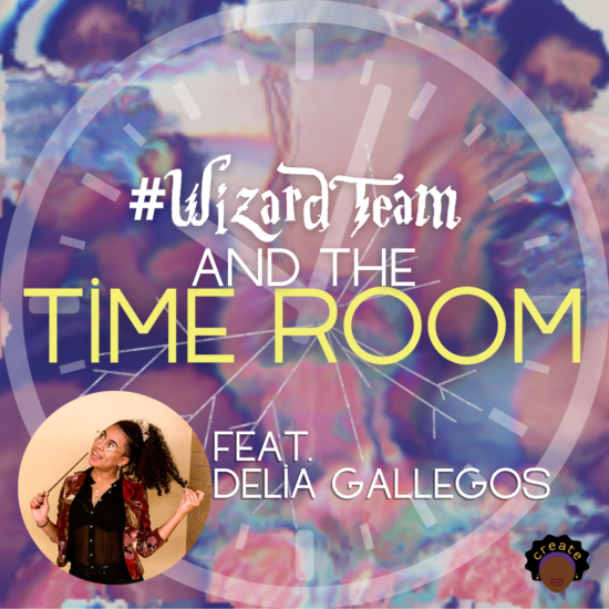 Delia #WizardTeam and the Time Room