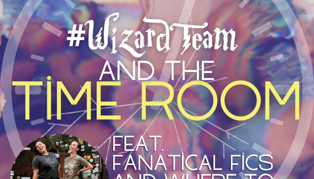 #WizardTeam Fanatical Fics