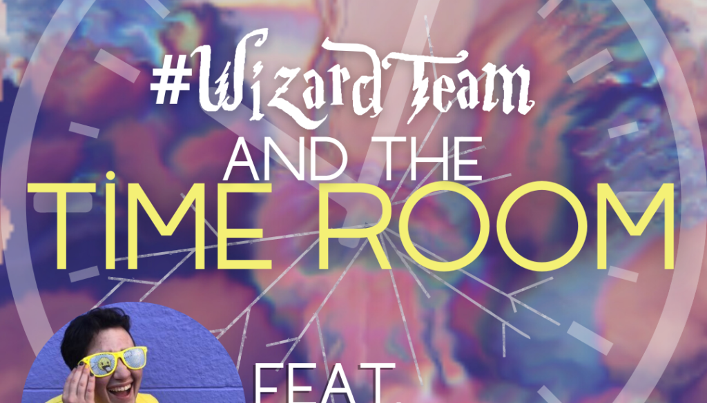 #WizardTeam and the Time Room